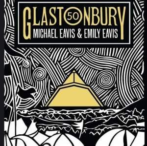 Glastonbury 50 by Emily Eavis and Michael Eavis - Signed Edition